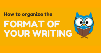 How to Organize the Format of Your Writing