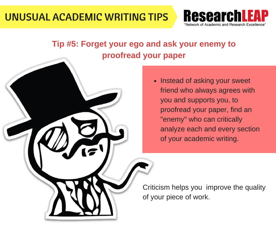 Tip #5- Forget your ego and ask your enemy to proofread your paper